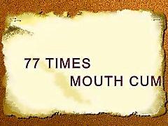 77 times mouth cum